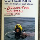 Jacques Cousteau, Philippe Dioleio:   Diving companions sea lion, elephant seal, walrus