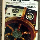 W  S Kals:   Practical navigation  a simplified handbook of chart-and-compass, electronic, and celes