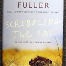 Alexandra Fuller:   Scribbling the cat  travels with an African soldier