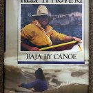 Valerie Fons:   Keep it moving  Baja by canoe