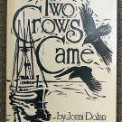 Jonni Dolan, Betsy Rupps Fulwiler:   Two crows came