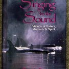 Brenda Peterson:   Singing to the sound  visions of nature, animals & spirit