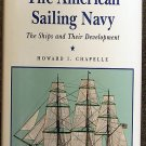 Howard Irving Chapelle:   The history of the American sailing Navy  the ships and their development