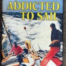 Norris D Hoyt:   Addicted to sail  a half century of yachting experiences