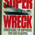 Rudolph Chelminski:   Superwreck  Amoco Cadiz ; the shipwreck that had to happen