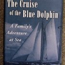 Nina Chandler Murray:   The cruise of the Blue Dolphin  a family's adventure at sea