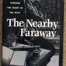 David Petersen:   The nearby faraway  a personal journey through the heart of the West