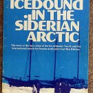 Robert J Gleason:   Icebound in the Siberian Arctic  the story of the last cruise of the fur schoone