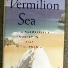 John Janovy:   Vermilion Sea  a naturalist's journey in Baja California