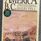 Barry Fell:   America B.C.  ancient settlers in the New World