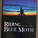 Bill Hancock:   Riding with the blue moth