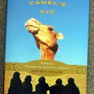 Jeffrey Tayler:   Glory in a camel's eye  trekking through the Moroccan Sahara