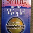Joyce Major:   Smiling at the world  a woman's passionate yea rlong quest for adventure and love