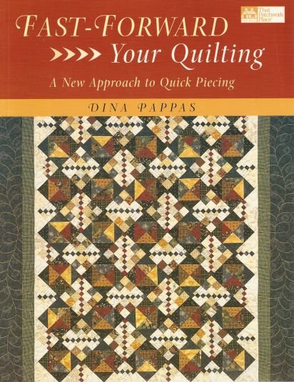 Fast Forward Your Quilting Piecing Book