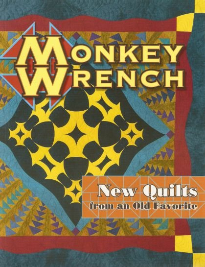Monkey Wrench Quilt Projects Book OOP