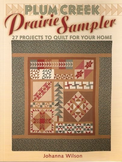 Plum Creek Prairie Sampler Quilt Projects Book OOP