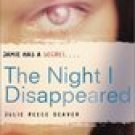 The Night I Disappeared -Julie Reece Deaver