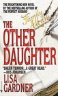 The Other Daughter -Lisa Gardner