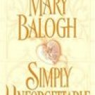 Simply Unforgettable -Mary Balogh