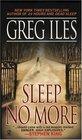 Sleep No More -Greg Iles