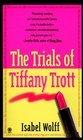 The Trials Of Tiffany Trott -Isabel Wolff