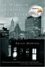 A Window Across The River -Brian Morton
