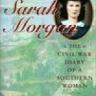Sarah Morgan : The Civil War Diary Of A Southern Woman