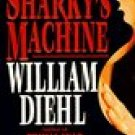 Sharky's Machine -William Diehl