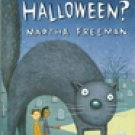 Who stole Halloween? -Martha Freeman