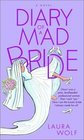 Diary of a Mad Bride -Laura Wolf