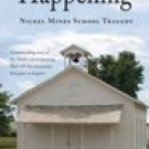 The Happening - Nickel Mines School Tragedy -Harvey Yoder