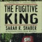 The Fugitive King (Simon Shaw) -Sarah R. Shaber