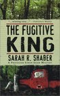 The Fugitive King (Simon Shaw) -Sarah R. Shaber