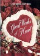 Great Works of Heart (Memories in the Making Series)