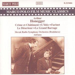 Honegger: Crime et Châtiment; Farinet; Le Déserteur; Adriano Slovak Radio Sym Marco Polo 8.223466