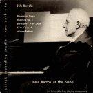 BELA BARTOK AT THE PIANO Bartok Records BRS-003