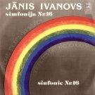 "Janis Ivanovs: Symphony 16 / ""Rainbow"" Sinaisky MELODIYA C10 056951-1"