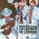 HEITOR VILLA-LOBOS Os Choros de Camera Primeira gravacao completa KUARUP KLP-002 LP