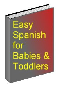 Easy Spanish for Babies & Toddlers Ebook