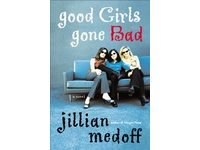Good Girls Gone Bad by Jillian Medoff , 0066212693 Advance Reader's Edition Book SKU 10