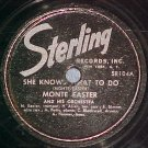 78-MONTE EASTER-SHE KNOWS WHAT TO DO-1946--Sterling 104