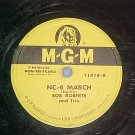 78--BOB ROBERTS TRIO--NC-4 MARCH--1953--MGM 11414--VG+