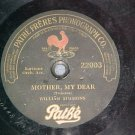 "10 1/2"" 78--WILLIAM SIMMONS--MOTHER MY DEAR-Pathe 22003"