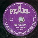 78--LARRY VINCENT--3000 YEARS AGO--c. 1946--Pearl 54