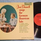 JOE DOWELL SINGS THE GERMAN AMERICAN HITS--VG++ 1962 LP