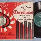 "LARRY CATON PLAYS CHRISTMAS ORGAN MUSIC--10"" LP--Regent"