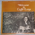 WELCOME TO CAFFE LENA-Sealed1972 LP-Copy#2-Saratoga, NY
