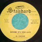 45--AL SIMONE--BEFORE IT'S TOO LATE--Gold Standard 523