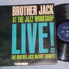 BROTHER JACK McDUFF AT THE JAZZ WORKSHOP LIVE!--1963 LP