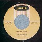 45-CHAPERONES--SHINING STAR/MY SHADOW AND ME-Josie-VG++